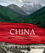 China: An Intimate Look at the Past and Present