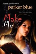 Make Me (Demon Underground)