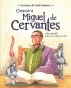 Conoce A Miguel de Cervantes  [Spanish]