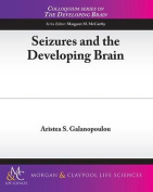 Seizures and the Developing Brain