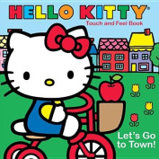 Let's Go to Town! (Hello Kitty Touch and Feel Books) [Board book]
