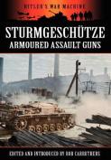 Sturmgeschutze - Amoured Assault Guns