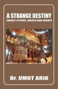 A Strange Destiny. Cyprus, Greece, Turkey and Europe