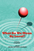 What Do We Mean By Local?
