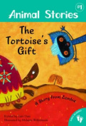 The Tortoise's Gift a Story from Zambia. Retold by Lari Don