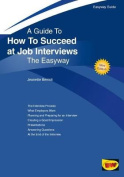 Guide to How to Succeed at Job Interviews