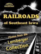 Railroads of Southeast Iowa