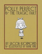 Polly Perfect and the Tragic Fart