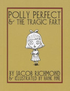 Polly Perfect & the Tragic Fart