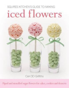 Squires Kitchen's Guide to Making Iced Flowers