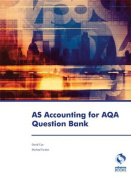 AS Accounting for AQA Question Bank