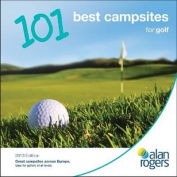 Alan Rogers - 101 Best Campsites for Golf 2013