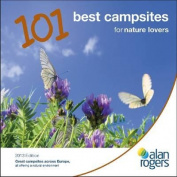 Alan Rogers - 101 Best Campsites for Nature Lovers 2013