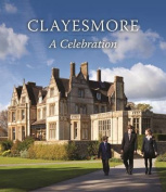 Clayesmore: A Celebration
