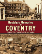 Nostalgic Memories of Coventry
