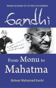 Gandhi: From Monu to Mahatma