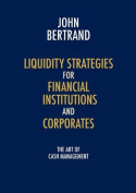 Liquidity Strategies for Financial Institutions and Corporates