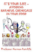 It's Your Life  -  Avoiding Harmful Chemicals in Your Food