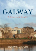 Galway: A Sense of Place