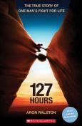 127 Hours (Scholastic Readers)