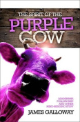 The Spirit of the Purple Cow