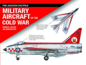 Military Aircraft of the Cold War