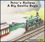 Peter's Railway a Big Smellie Bogie