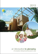 Alan Rogers - An Introduction to Glamping 2013