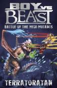Battle of the Mega-mutants - Terratoratan