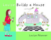 Louise Builds a House
