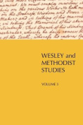 Wesley and Methodist Studies, Volume 3