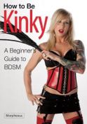 How to Be Kinky