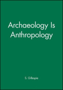 Archaeology is Anthropology