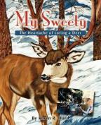 My Sweety - The Heartache of Loving a Deer