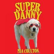 Super Danny [Board book]