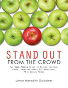 Stand Out from the Crowd, the Your People Guide to Beside-The-Box, Funky, From-The-Heart DIY Marketing, PR & Social Media