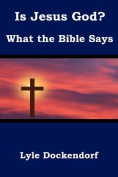 Is Jesus God? What the Bible Says