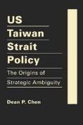 US Taiwan Strait Policy