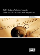BVR's Business Valuation Issues in Estate and Gift Tax