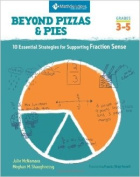Beyond Pizzas & Pies  : 10 Essential Strategies for Supporting Fraction Sense, Grades 3-5