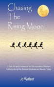 Chasing the Rising Moon