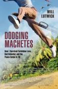 Dodging Machetes