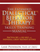 The Expanded Dialectical Behaviour Skills Training Manual