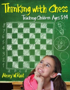 Thinking with Chess