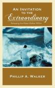 An Invitation to the Extraordinary
