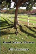 Dead Man's Flower
