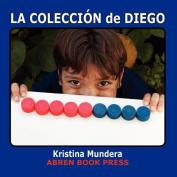 La Coleccion de Diego [Spanish]