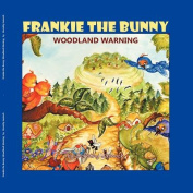 Frankie the Bunny Woodland Warning