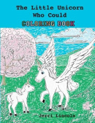 The Little Unicorn Who Could Coloring Book