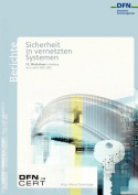 "12. Dfn-Cert Workshop ""Sicherheit in Vernetzten Systemen"" [GER]"